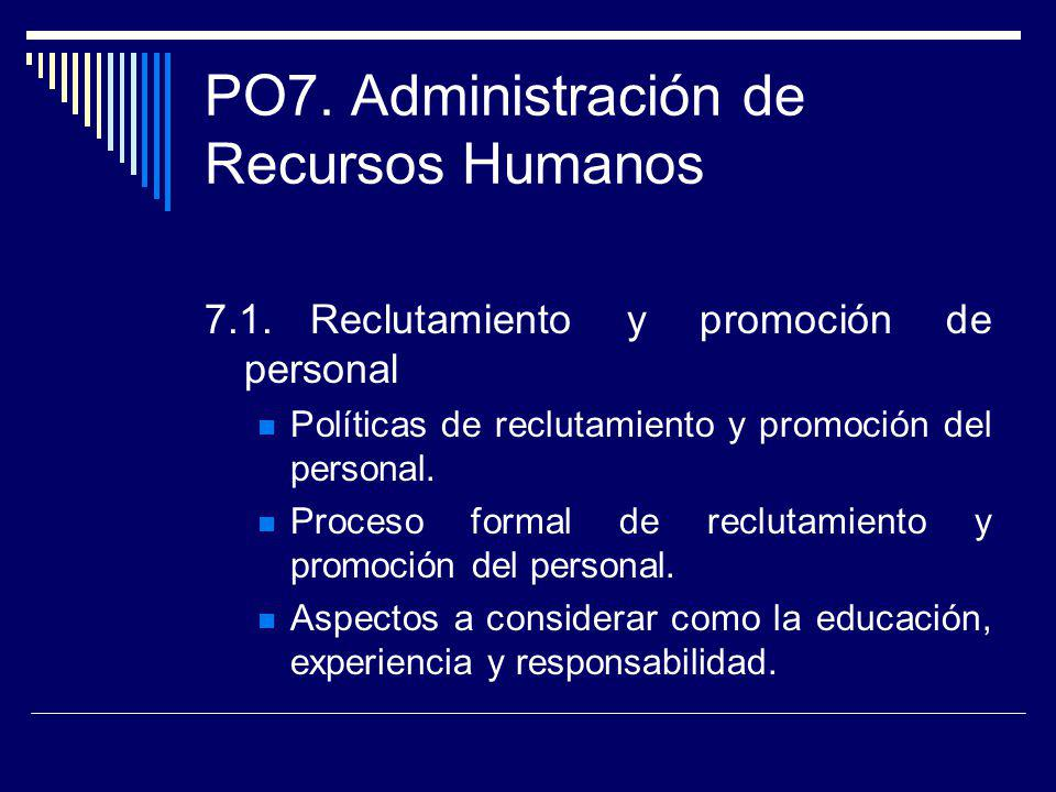 PO7. Administración de Recursos Humanos