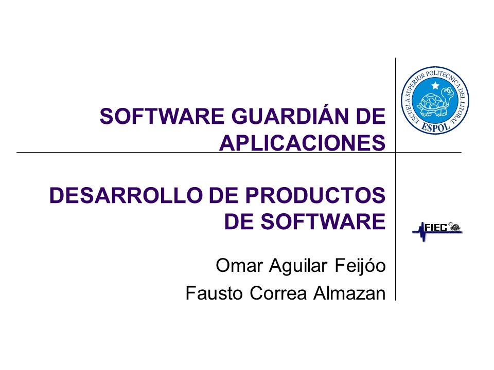 SOFTWARE GUARDIÁN DE APLICACIONES DESARROLLO DE PRODUCTOS DE SOFTWARE