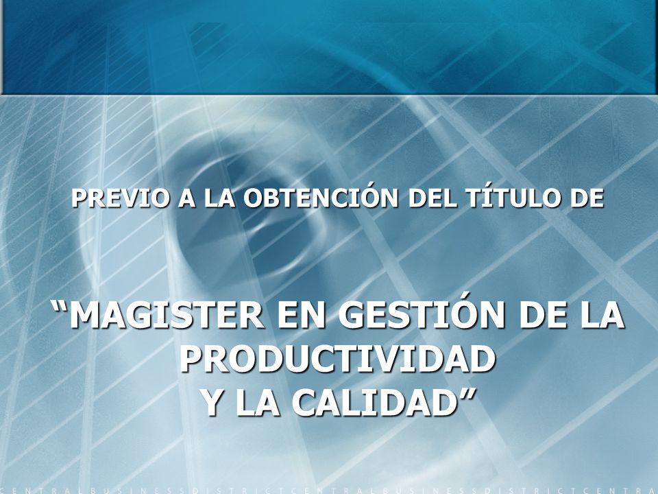 PREVIO A LA OBTENCIÓN DEL TÍTULO DE MAGISTER EN GESTIÓN DE LA PRODUCTIVIDAD Y LA CALIDAD