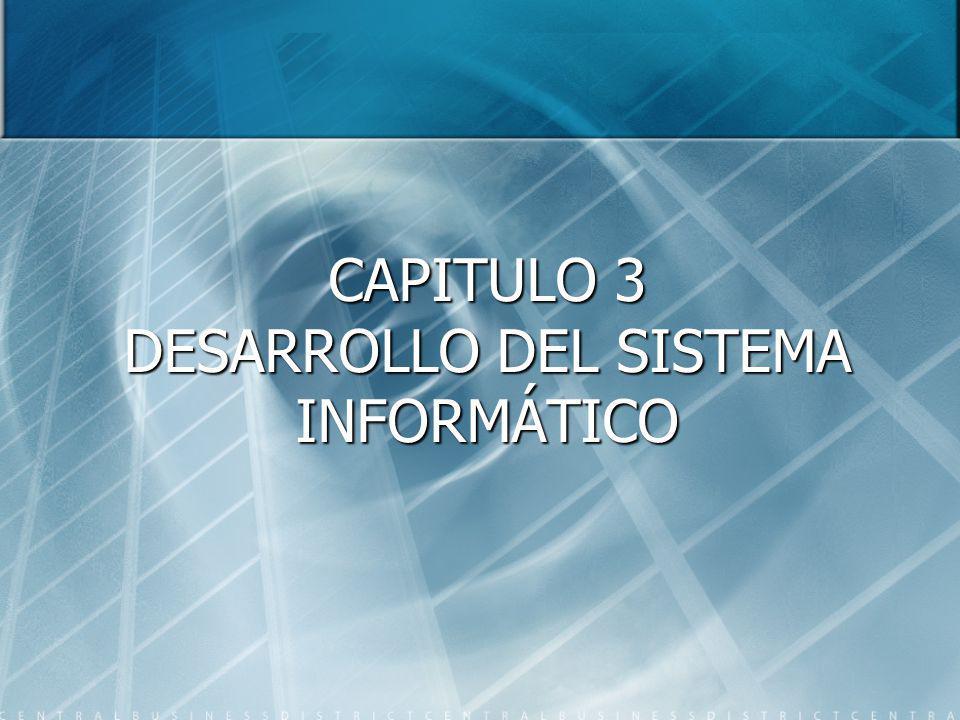 CAPITULO 3 DESARROLLO DEL SISTEMA INFORMÁTICO