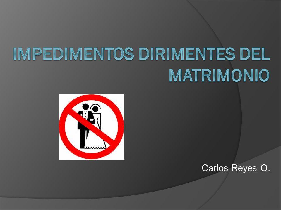 Impedimentos Dirimentes del Matrimonio