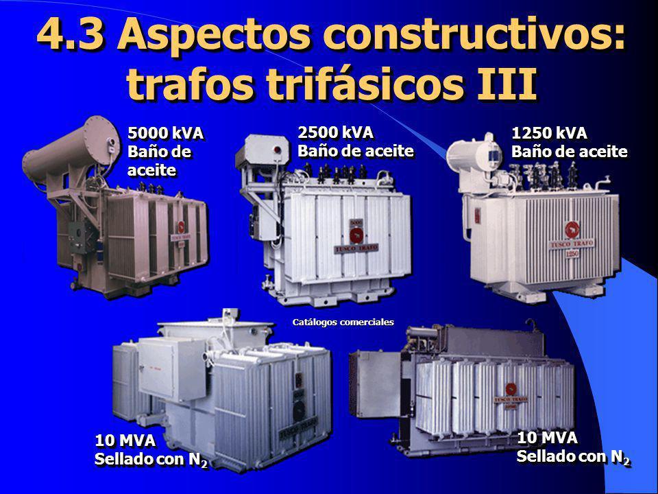 4.3 Aspectos constructivos: trafos trifásicos III