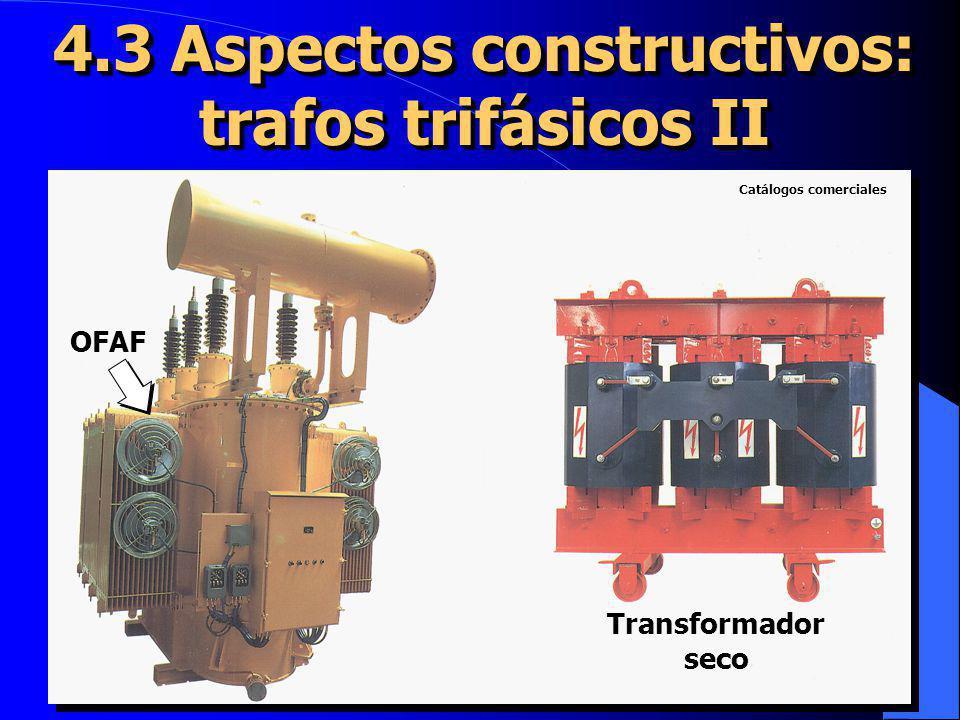 4.3 Aspectos constructivos: trafos trifásicos II
