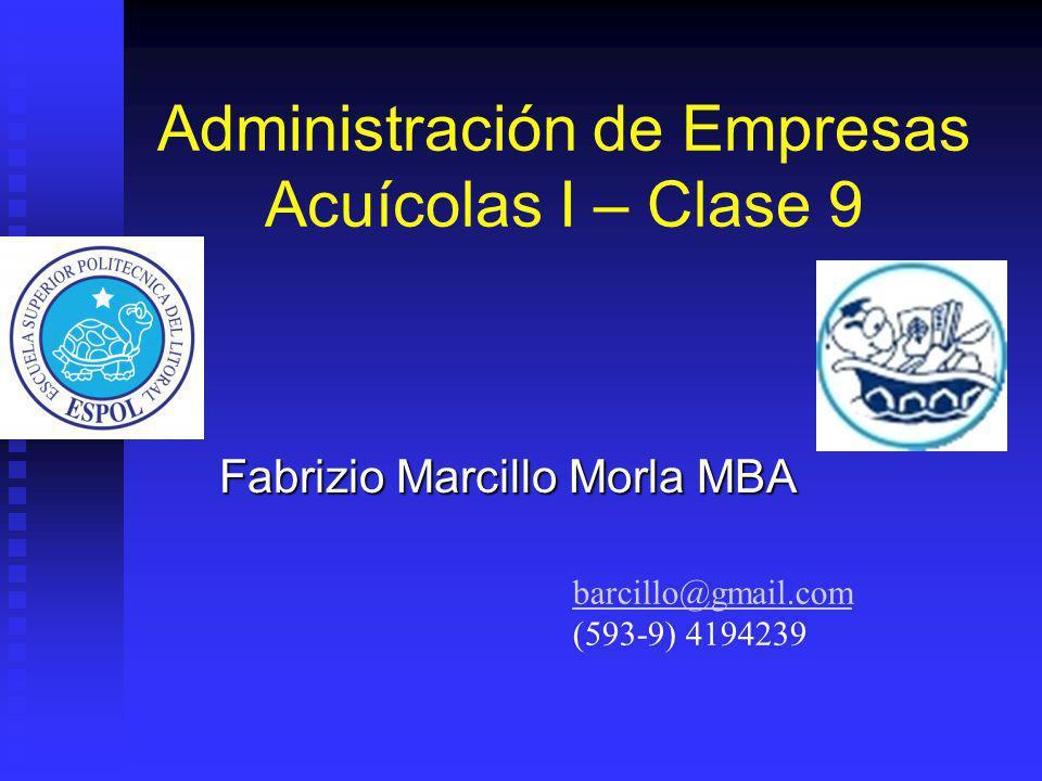 Administración de Empresas Acuícolas I – Clase 9