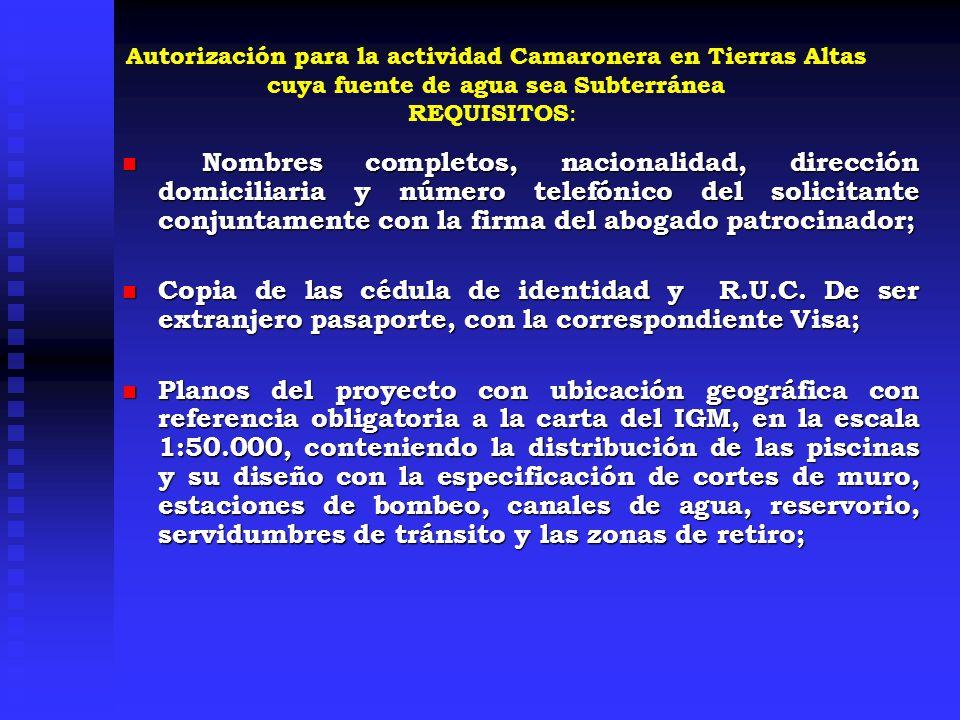 Autorización para la actividad Camaronera en Tierras Altas cuya fuente de agua sea Subterránea REQUISITOS: