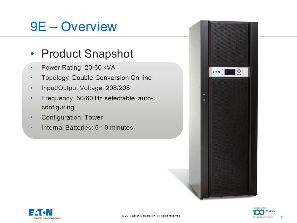 9E – Overview Product Snapshot Power Rating: 20-60 kVA