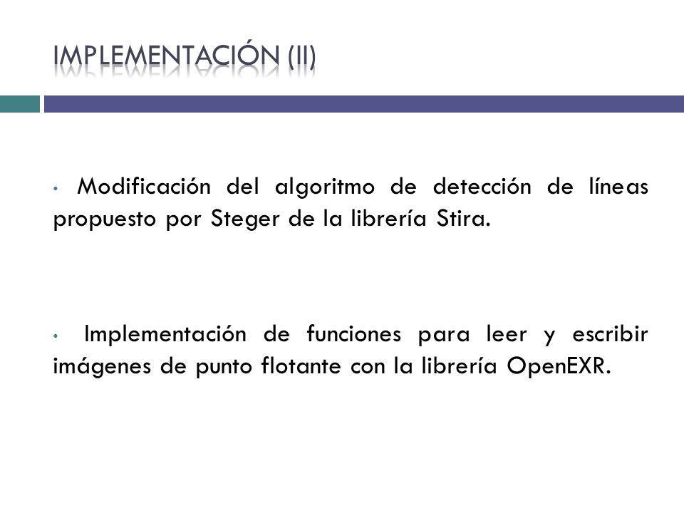 Implementación (II) Modificación del algoritmo de detección de líneas propuesto por Steger de la librería Stira.