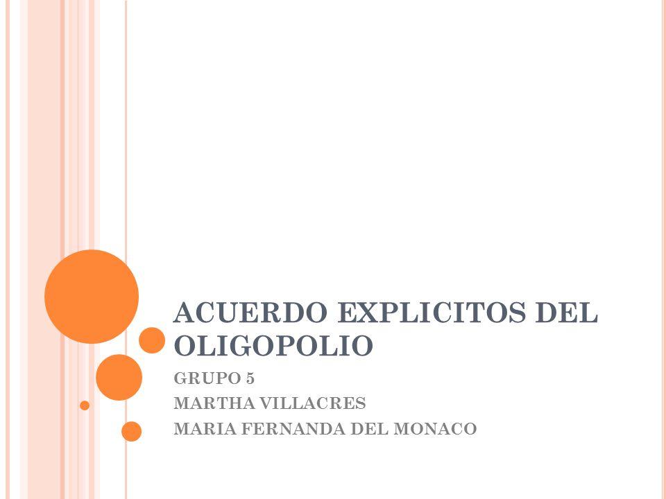 ACUERDO EXPLICITOS DEL OLIGOPOLIO