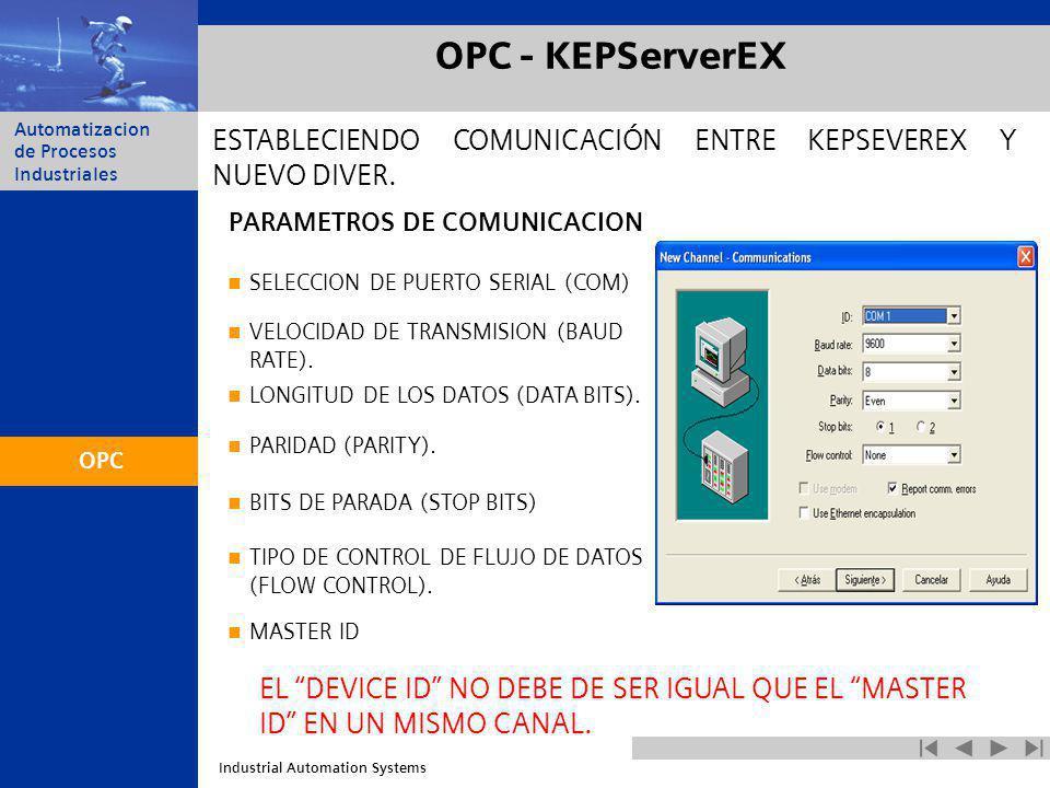 OPC - KEPServerEX ESTABLECIENDO COMUNICACIÓN ENTRE KEPSEVEREX Y NUEVO DIVER. PARAMETROS DE COMUNICACION.