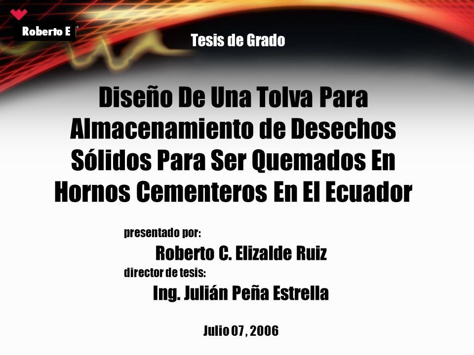 Tesis de Grado Roberto E. Diseño De Una Tolva Para Almacenamiento de Desechos Sólidos Para Ser Quemados En Hornos Cementeros En El Ecuador.