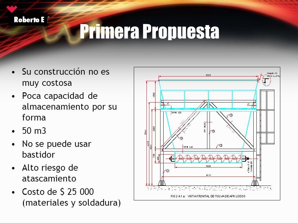Primera Propuesta Su construcción no es muy costosa