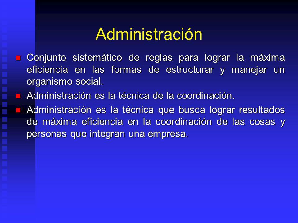 Administración Conjunto sistemático de reglas para lograr la máxima eficiencia en las formas de estructurar y manejar un organismo social.