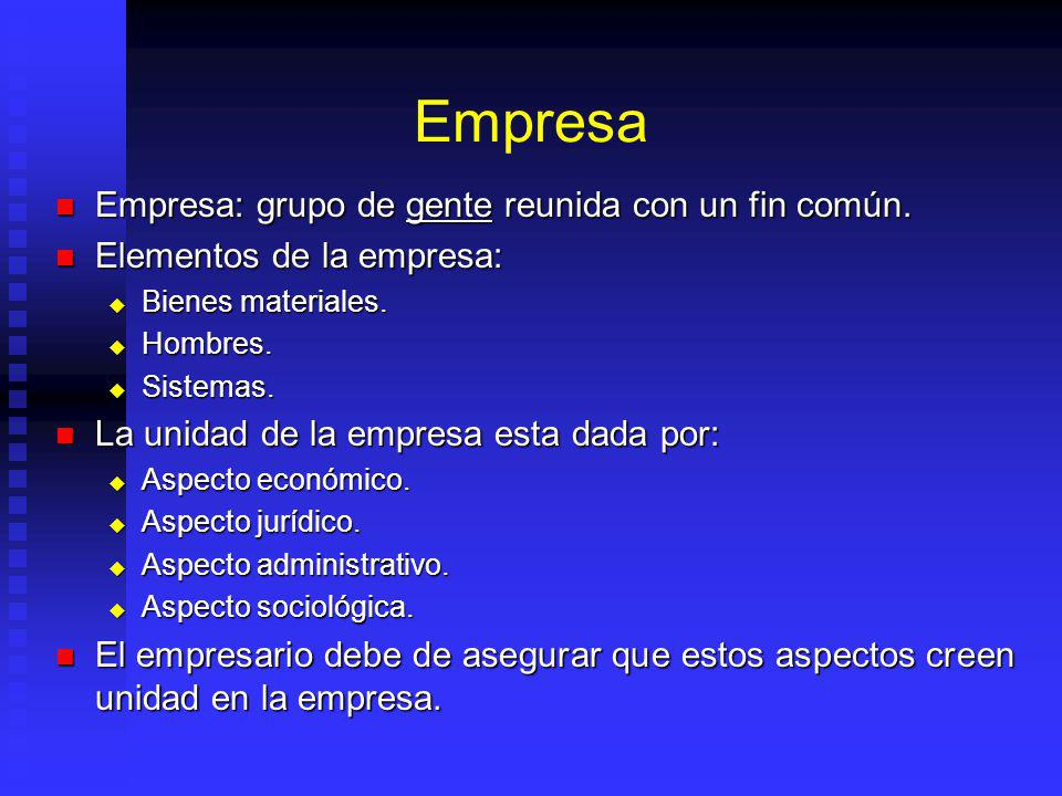 Empresa Empresa: grupo de gente reunida con un fin común.
