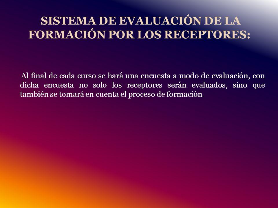 SISTEMA DE EVALUACIÓN DE LA FORMACIÓN POR LOS RECEPTORES: