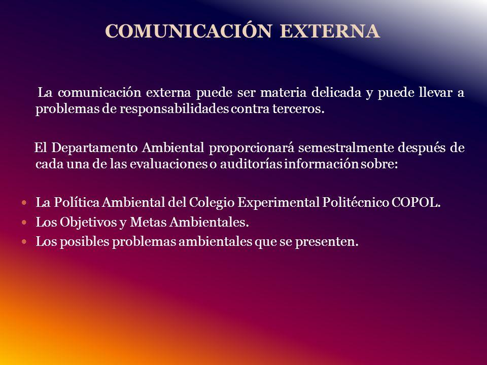 COMUNICACIÓN EXTERNA La comunicación externa puede ser materia delicada y puede llevar a problemas de responsabilidades contra terceros.