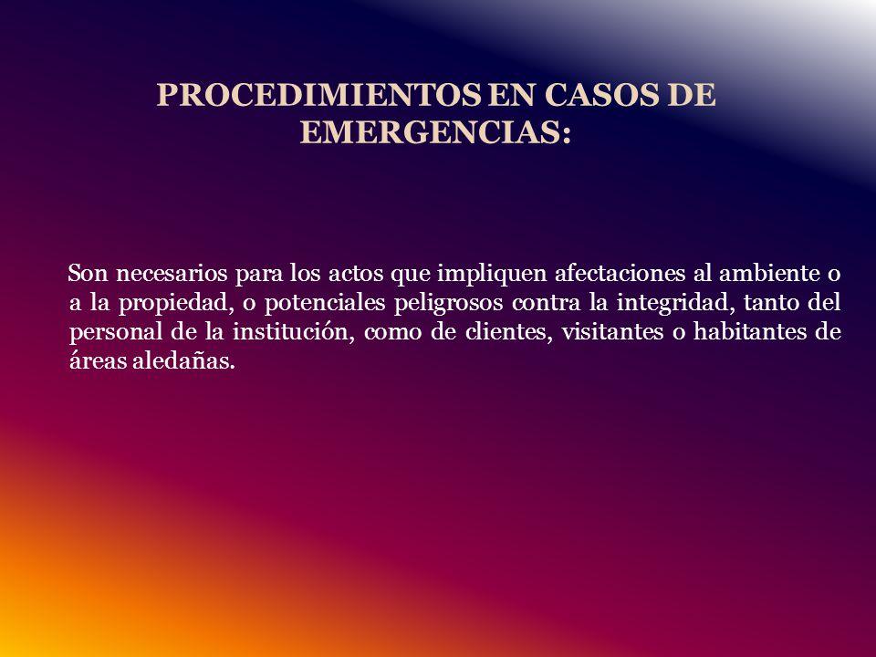 PROCEDIMIENTOS EN CASOS DE EMERGENCIAS: