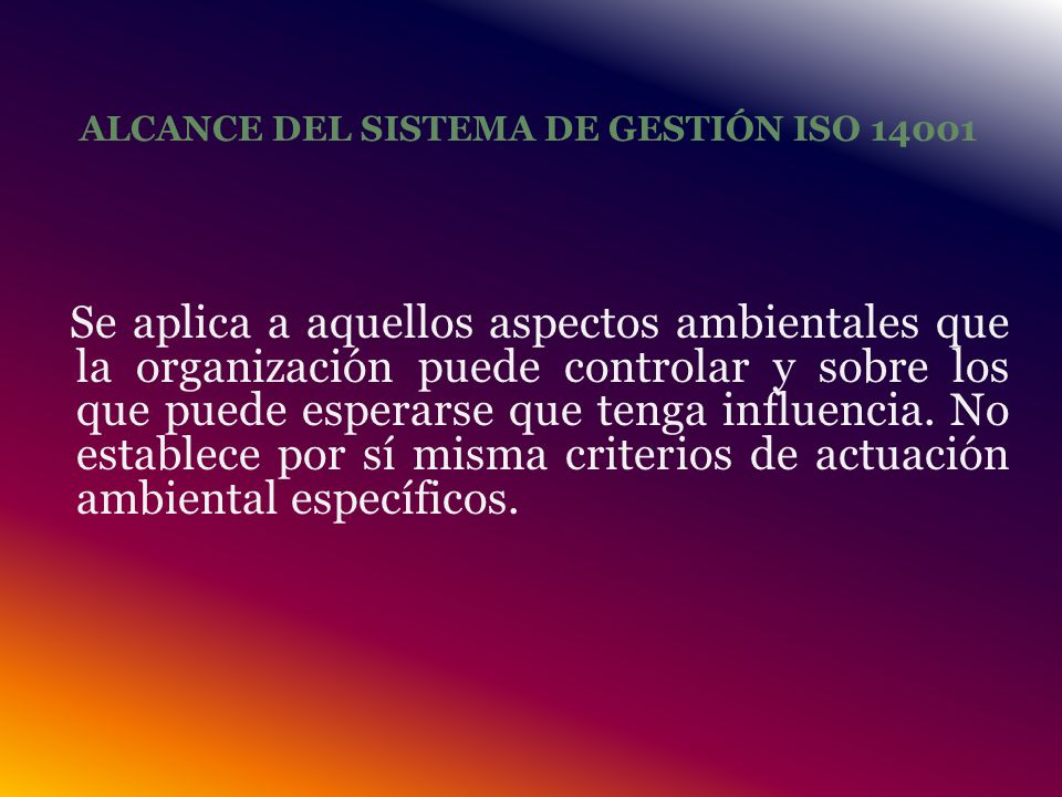 ALCANCE DEL SISTEMA DE GESTIÓN ISO 14001
