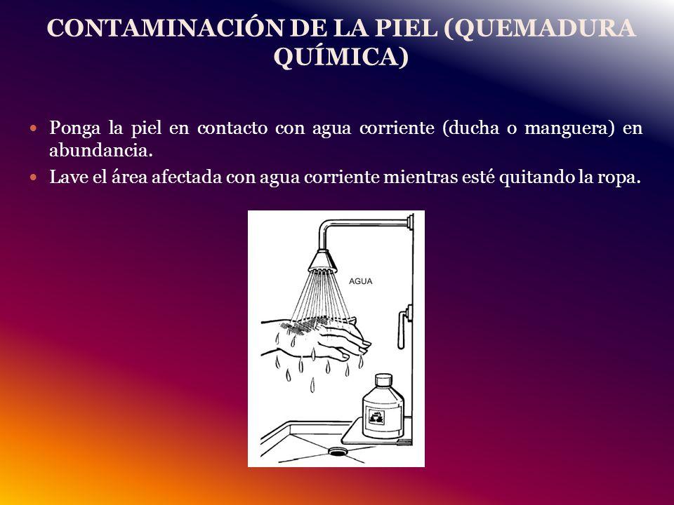 CONTAMINACIÓN DE LA PIEL (QUEMADURA QUÍMICA)