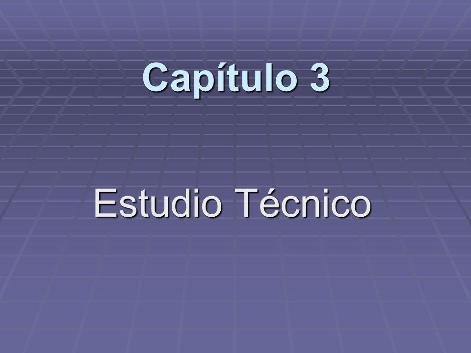 Capítulo 3 Estudio Técnico