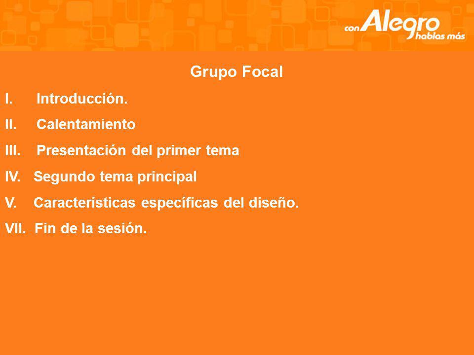Grupo Focal Introducción. Calentamiento Presentación del primer tema