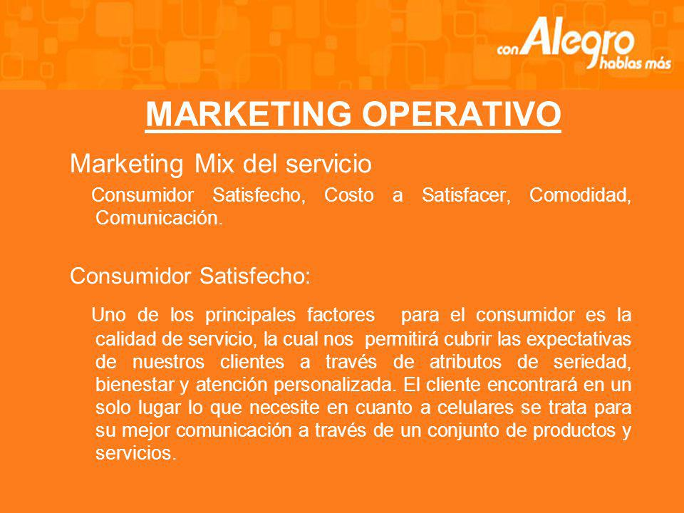 MARKETING OPERATIVO Marketing Mix del servicio Consumidor Satisfecho: