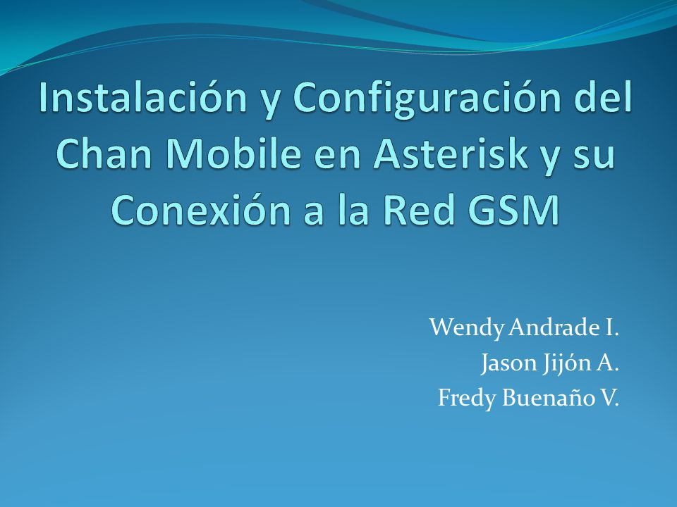 Wendy Andrade I. Jason Jijón A. Fredy Buenaño V.