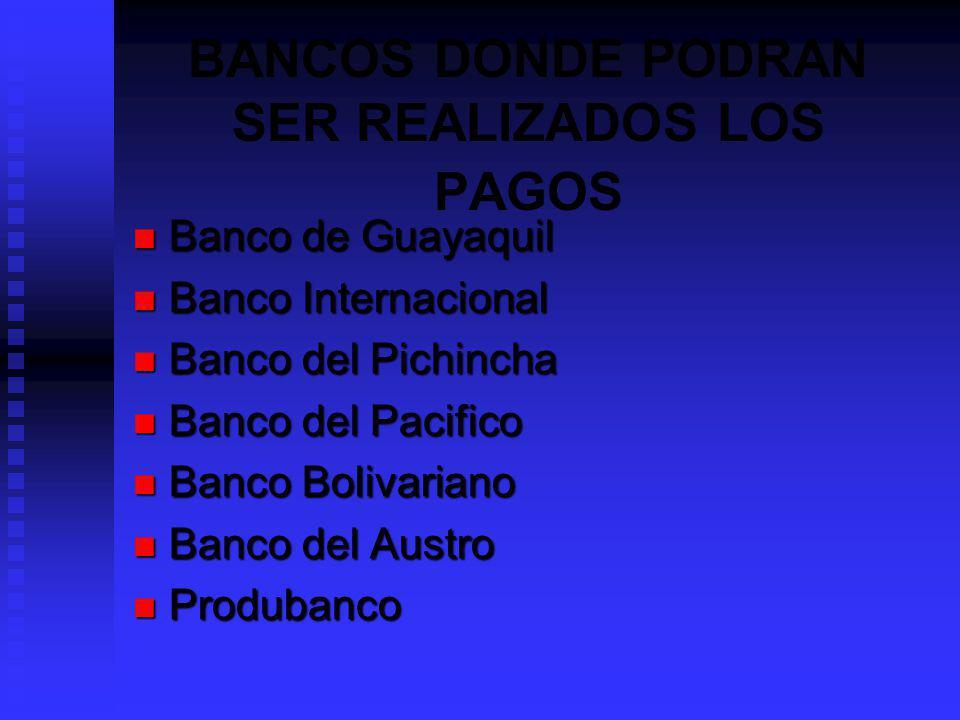 BANCOS DONDE PODRAN SER REALIZADOS LOS PAGOS