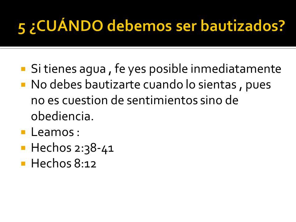5 ¿CUÁNDO debemos ser bautizados
