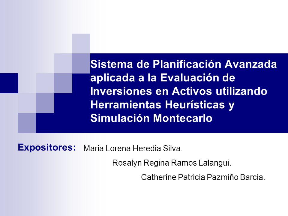 Sistema de Planificación Avanzada aplicada a la Evaluación de Inversiones en Activos utilizando Herramientas Heurísticas y Simulación Montecarlo
