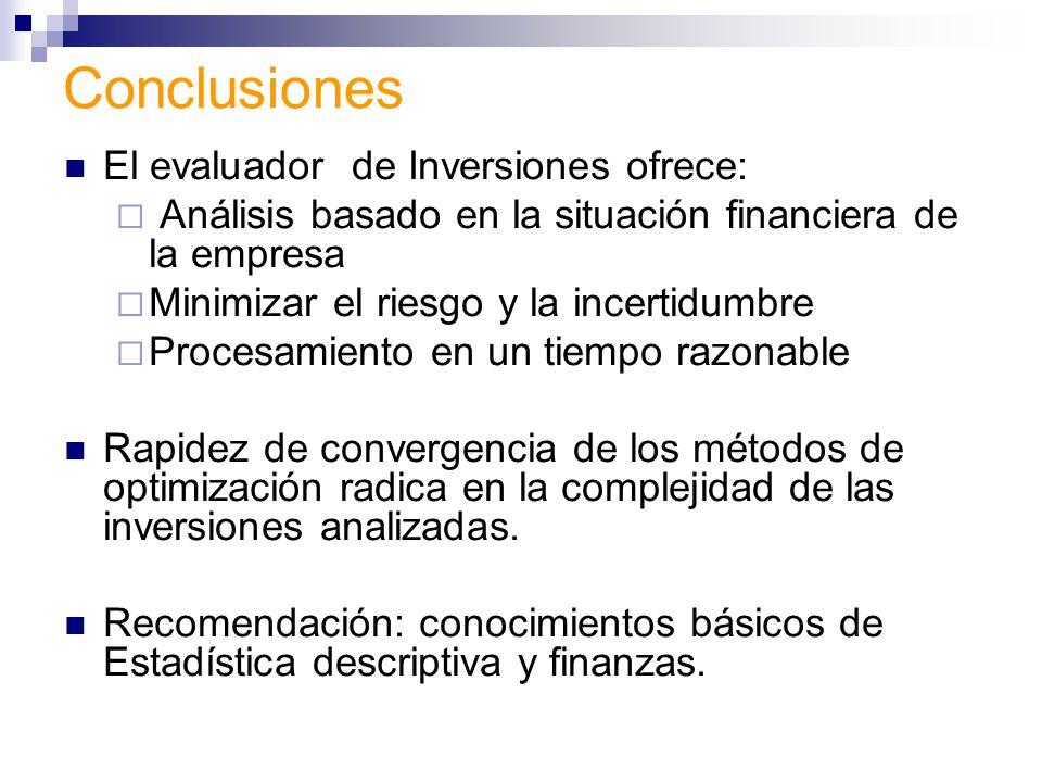 Conclusiones El evaluador de Inversiones ofrece: