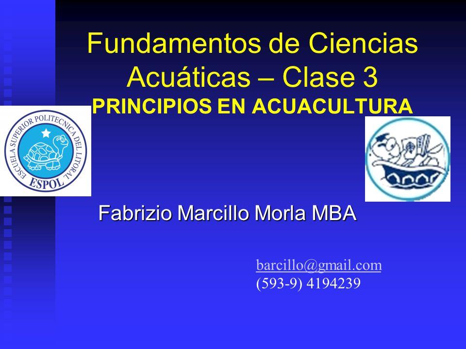 Fundamentos de Ciencias Acuáticas – Clase 3 PRINCIPIOS EN ACUACULTURA