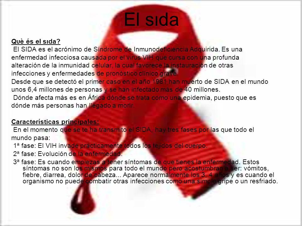 El ѕιda Qυè éѕ el ѕιda El SIDA es el acrónimo de Síndrome de Inmunodeficiencia Adquirida. Es una.