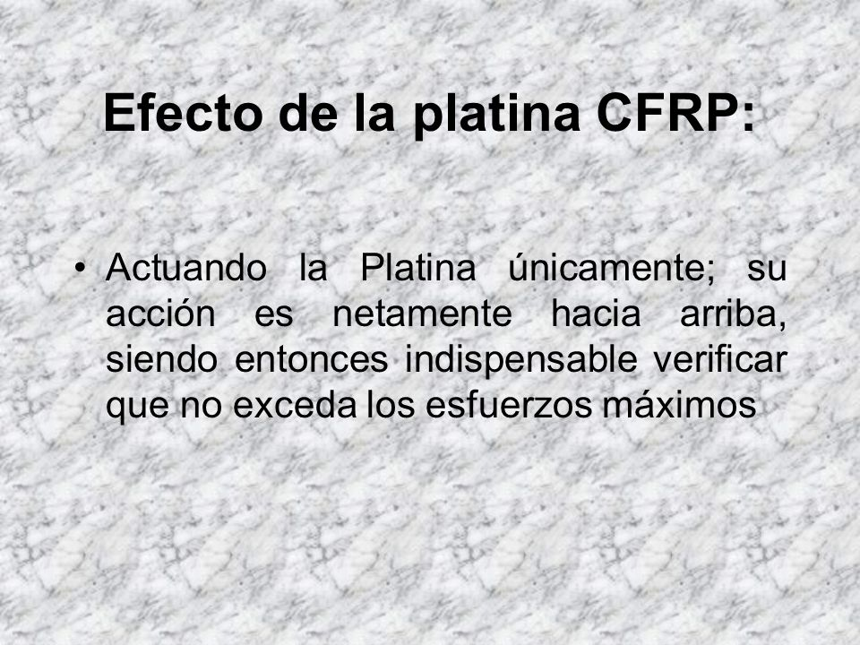 Efecto de la platina CFRP: