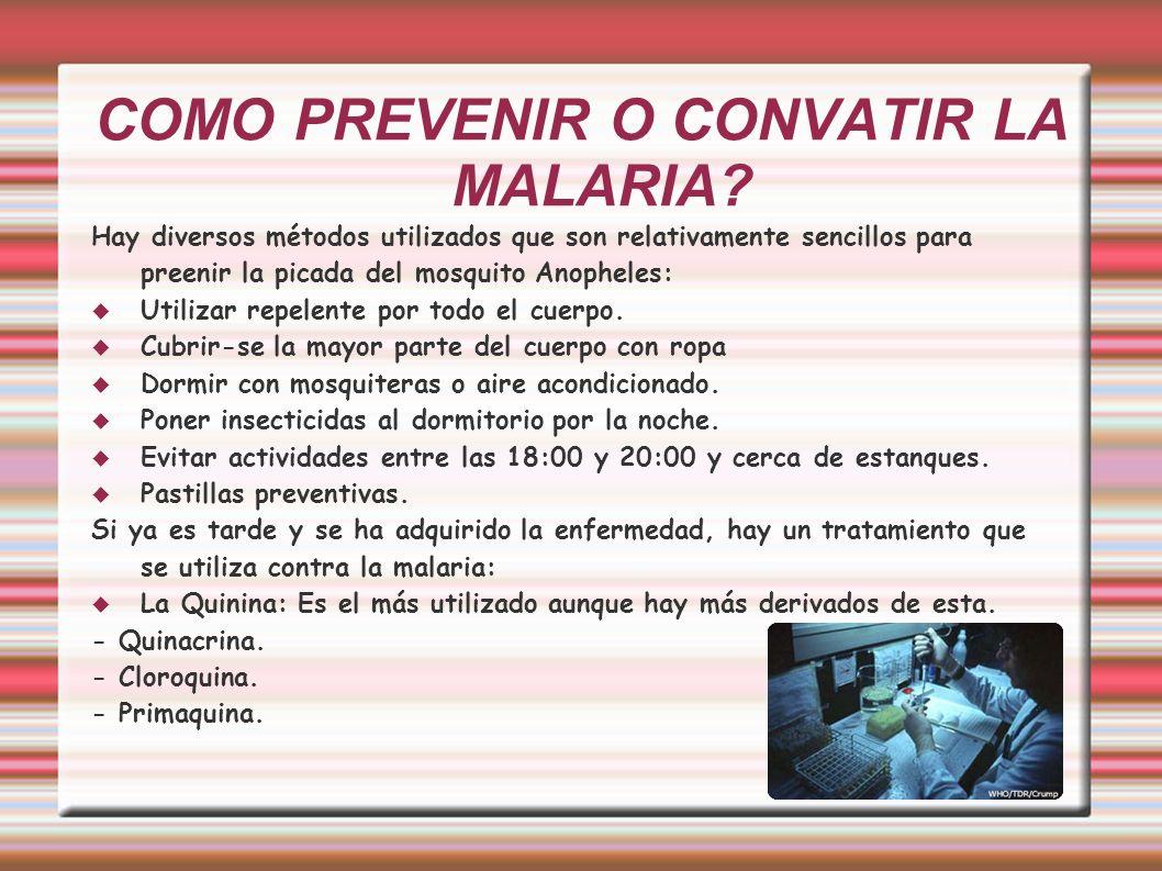 COMO PREVENIR O CONVATIR LA MALARIA