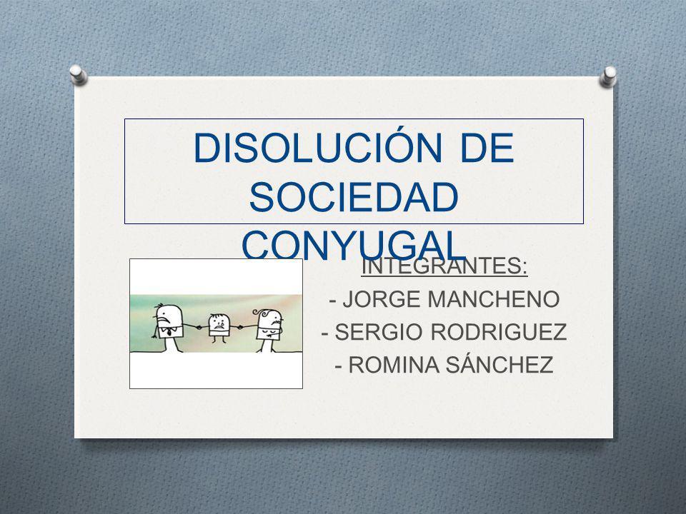 DISOLUCIÓN DE SOCIEDAD CONYUGAL