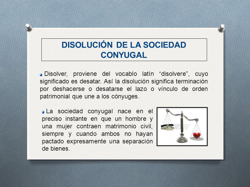 DISOLUCIÓN DE LA SOCIEDAD CONYUGAL