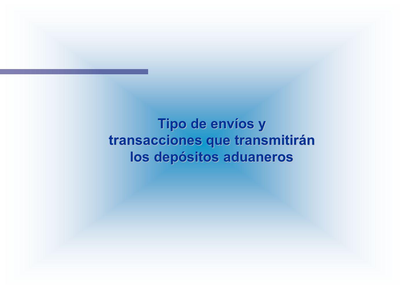transacciones que transmitirán los depósitos aduaneros