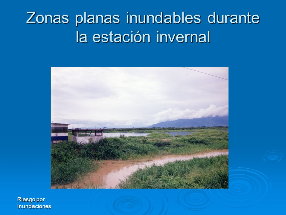 Zonas planas inundables durante la estación invernal