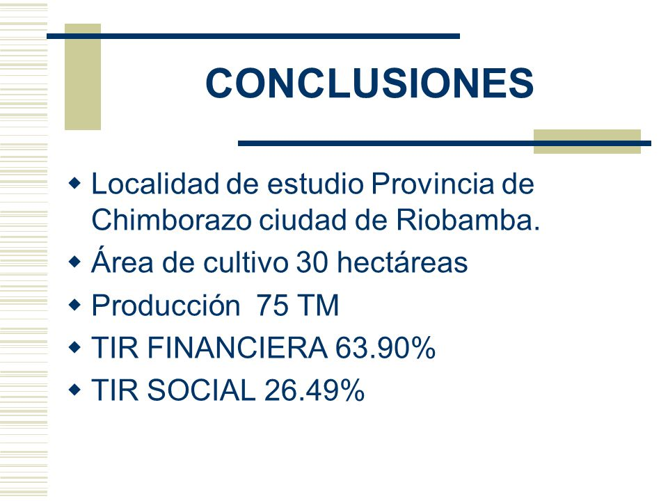 CONCLUSIONES Localidad de estudio Provincia de Chimborazo ciudad de Riobamba. Área de cultivo 30 hectáreas.
