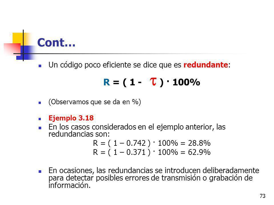 Cont… Un código poco eficiente se dice que es redundante: R = ( 1 -  ) · 100% (Observamos que se da en %)