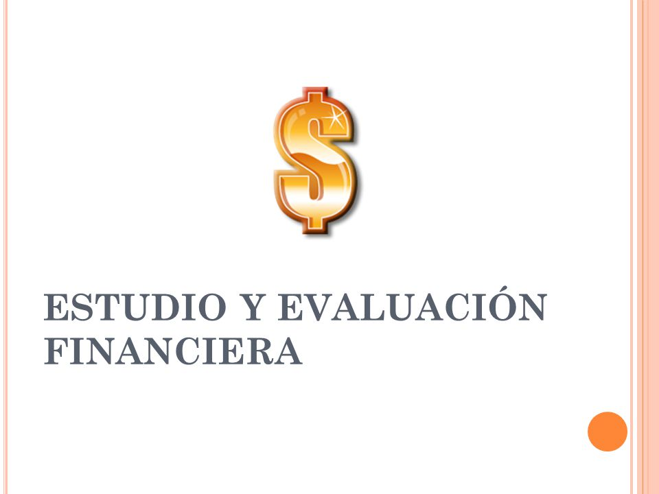 ESTUDIO Y EVALUACIÓN FINANCIERA