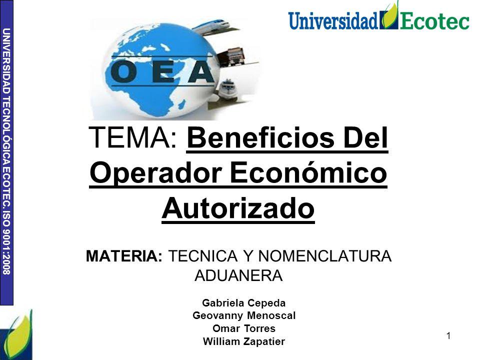 TEMA: Beneficios Del Operador Económico Autorizado
