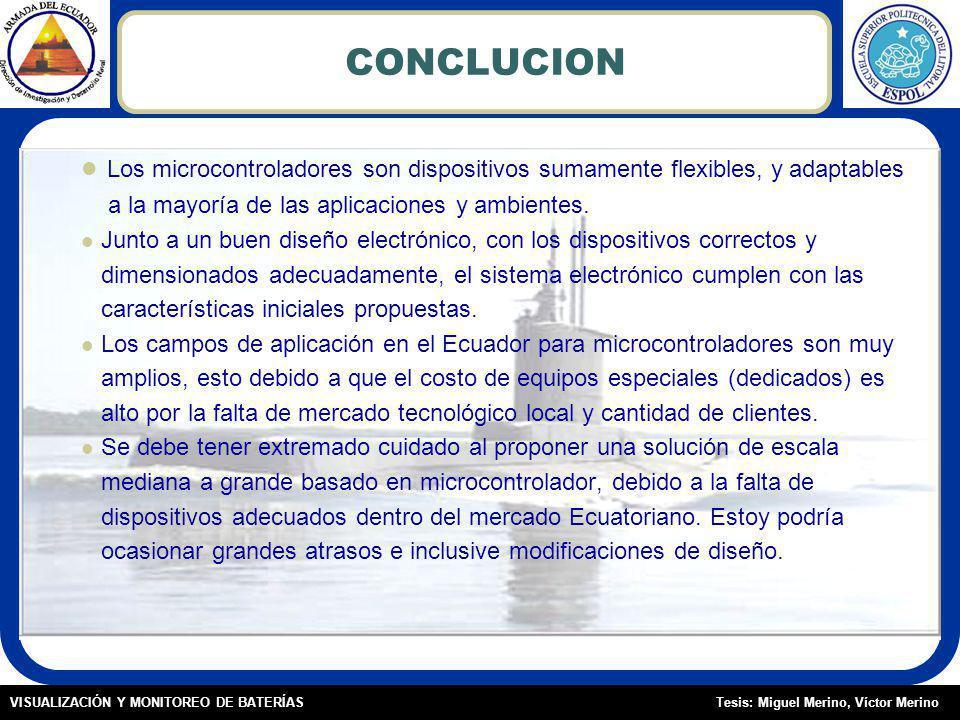 CONCLUCION Los microcontroladores son dispositivos sumamente flexibles, y adaptables. a la mayoría de las aplicaciones y ambientes.