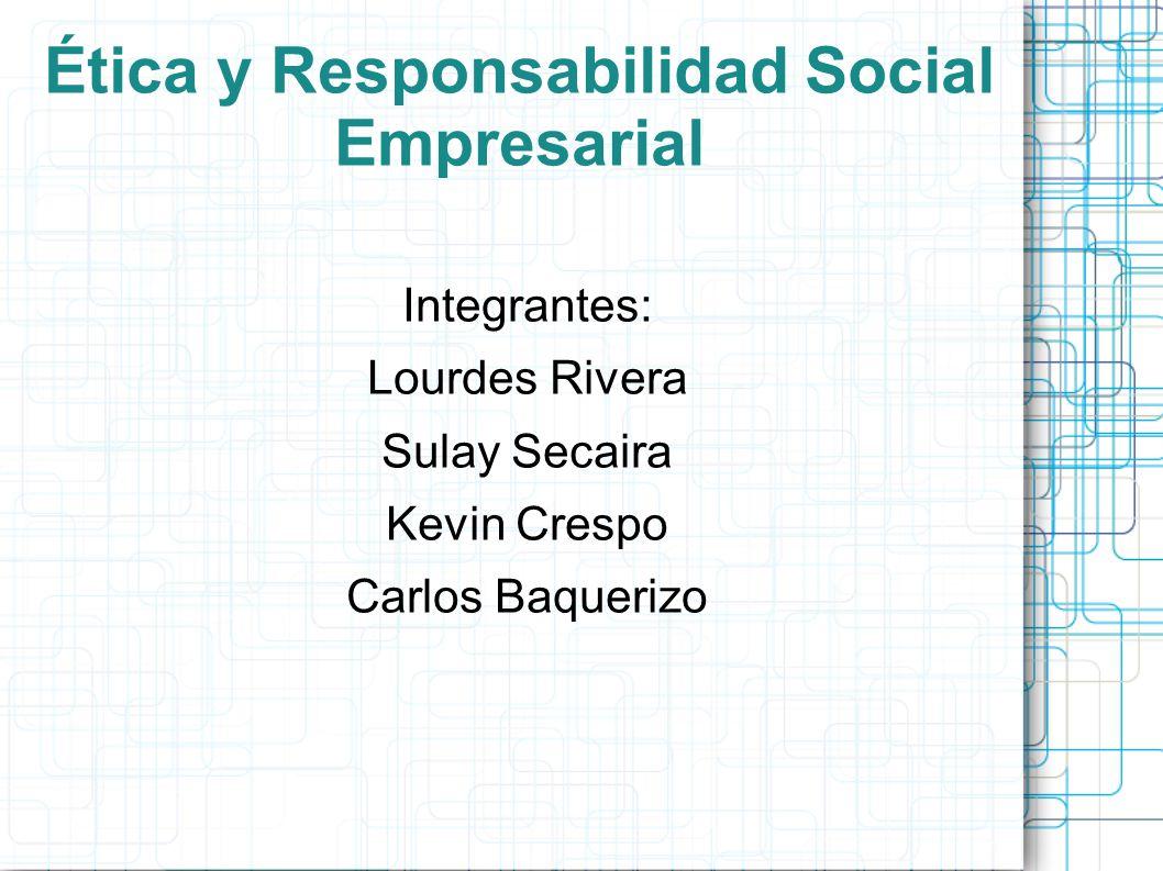 Ética y Responsabilidad Social Empresarial