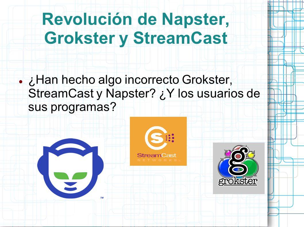 Revolución de Napster, Grokster y StreamCast