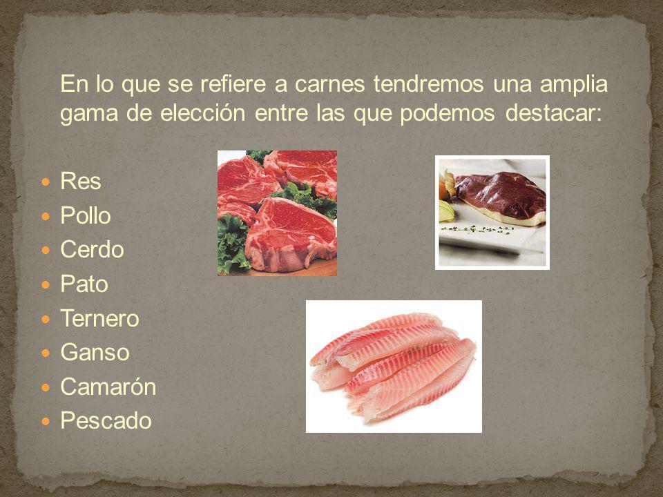 En lo que se refiere a carnes tendremos una amplia gama de elección entre las que podemos destacar: