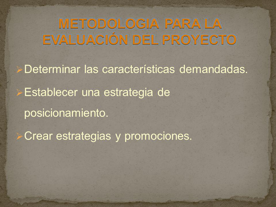 METODOLOGIA PARA LA EVALUACIÓN DEL PROYECTO