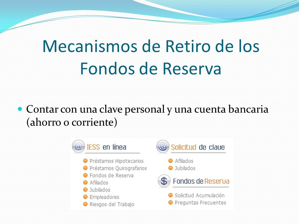 Mecanismos de Retiro de los Fondos de Reserva