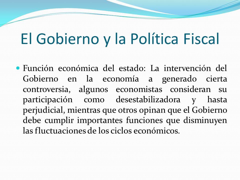 El Gobierno y la Política Fiscal