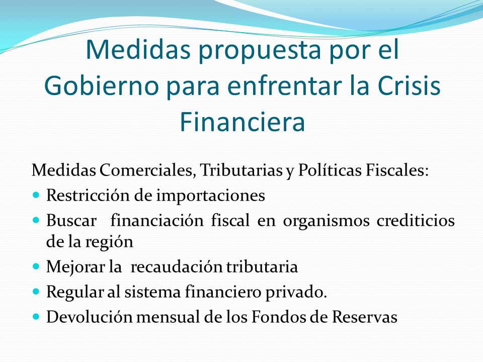 Medidas propuesta por el Gobierno para enfrentar la Crisis Financiera
